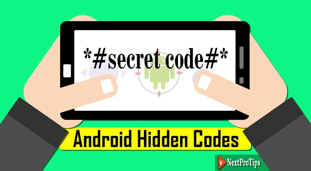 Top 20 Android Secret Codes – Android Hidden Codes